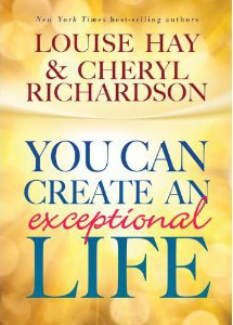 You-Can-Create-An-Exceptional-Life-Louise-Hay-and-Cheryl-Richardson
