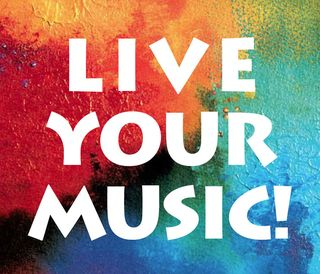 LIVE YOUR MUSIC 020512